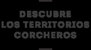 Descubre los Territorios Corcheros